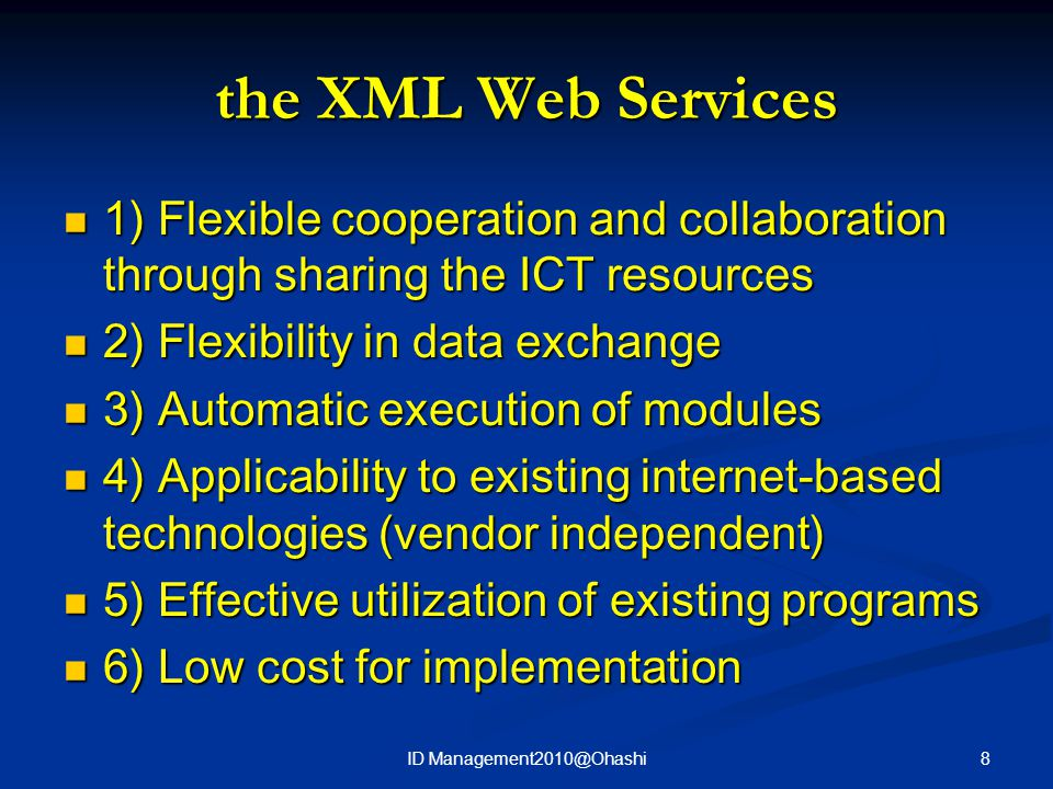 the XML Web Services 1) Flexible cooperation and collaboration through sharing the ICT resources 1) Flexible cooperation and collaboration through sha