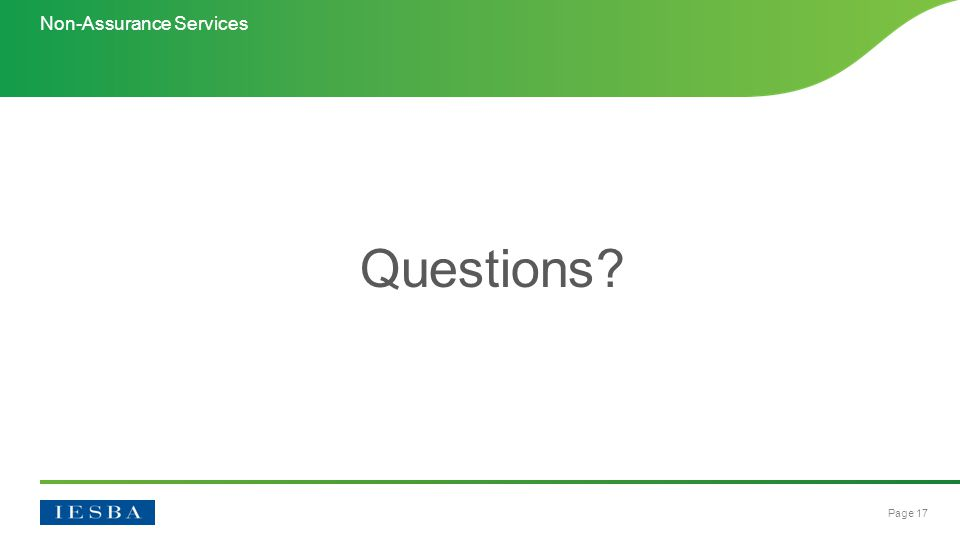 Page 17 Questions? Non-Assurance Services