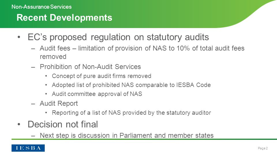 Page 13 Task Force concluded –Conceptual framework approach is appropriate for NAS –Less restrictive provisions for non-PIEs are appropriate –Develop a discussion paper to provide basis for discussion Overall Approach to NAS Non-Assurance Services