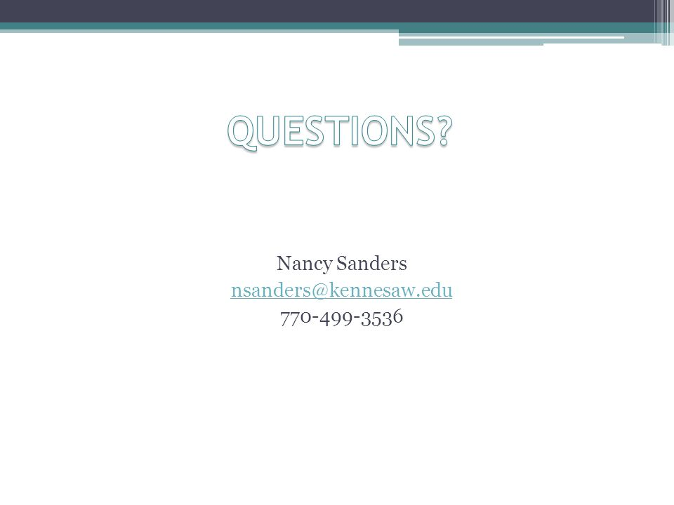 Nancy Sanders nsanders@kennesaw.edu 770-499-3536