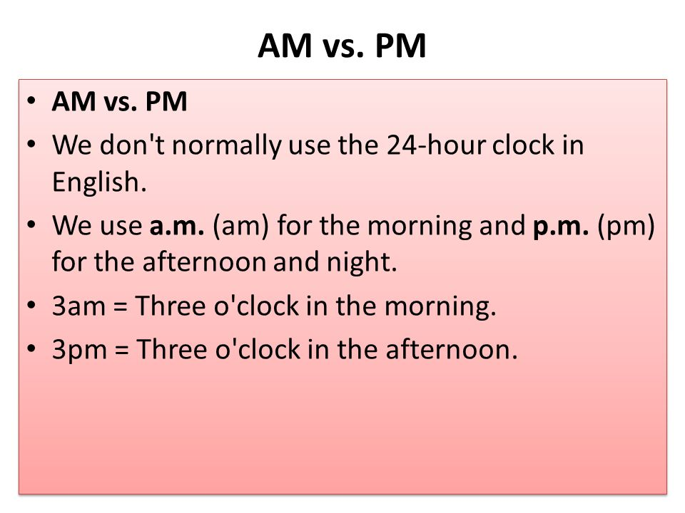 Telling the Time Telling the Time / English Vocabulary There are two common ways of telling the time.