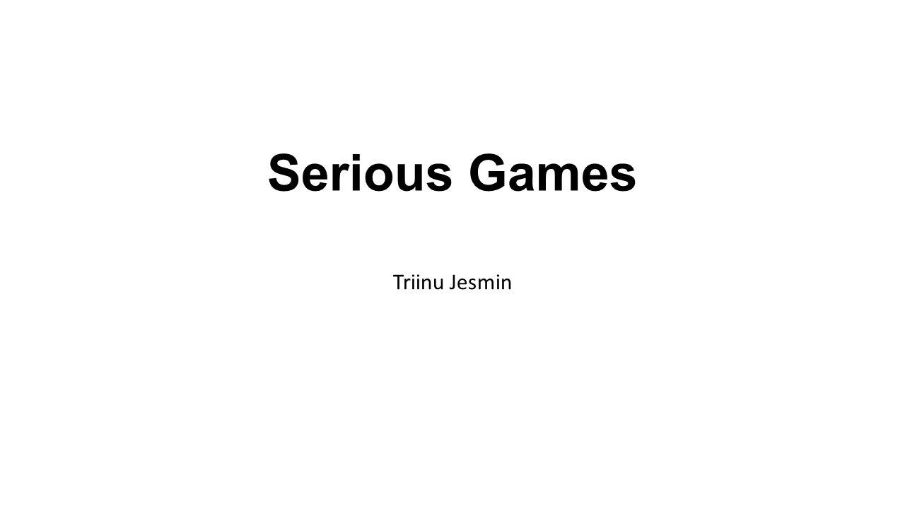 Serious Games Triinu Jesmin