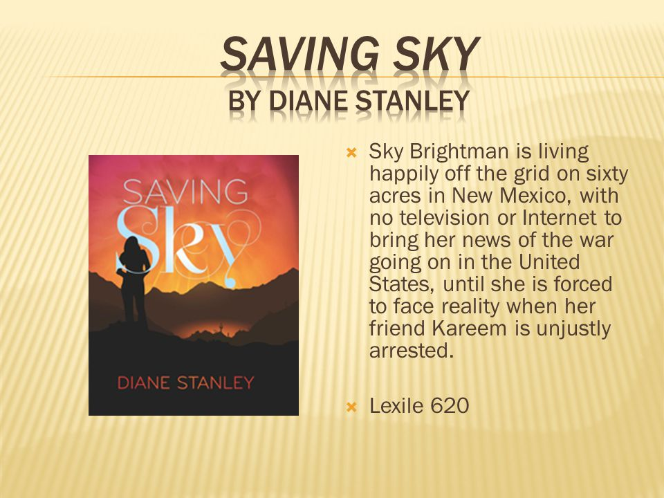  Sky Brightman is living happily off the grid on sixty acres in New Mexico, with no television or Internet to bring her news of the war going on in the United States, until she is forced to face reality when her friend Kareem is unjustly arrested.