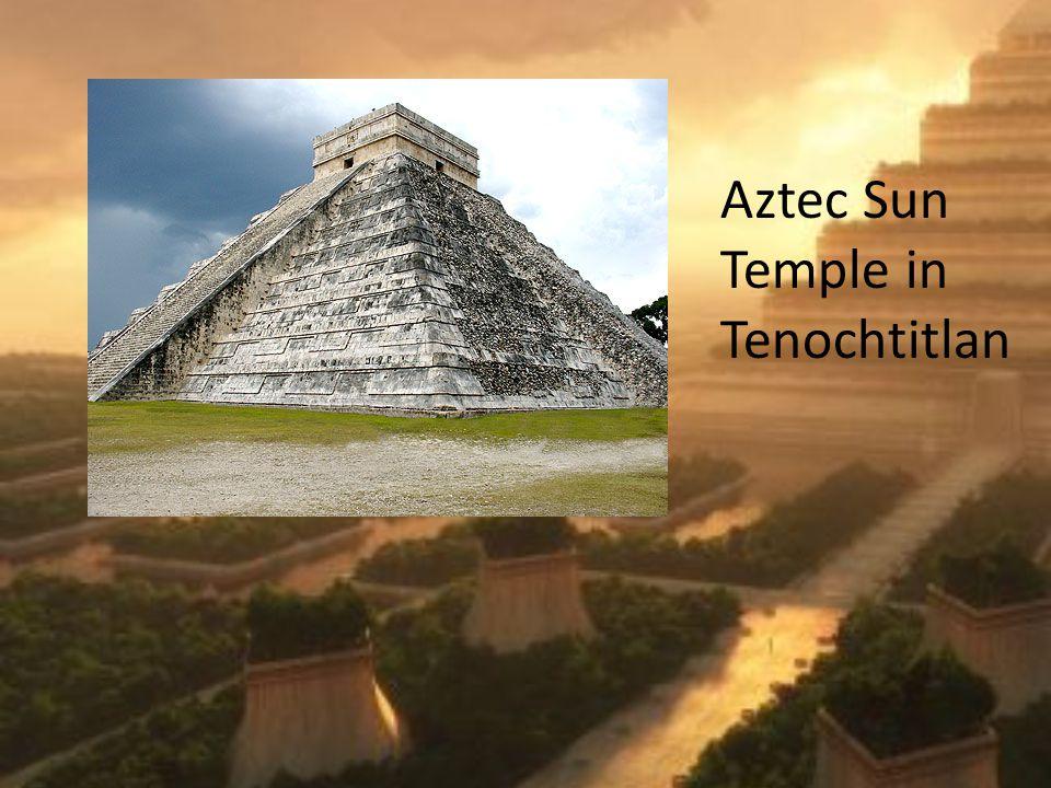 Aztec Sun Temple in Tenochtitlan