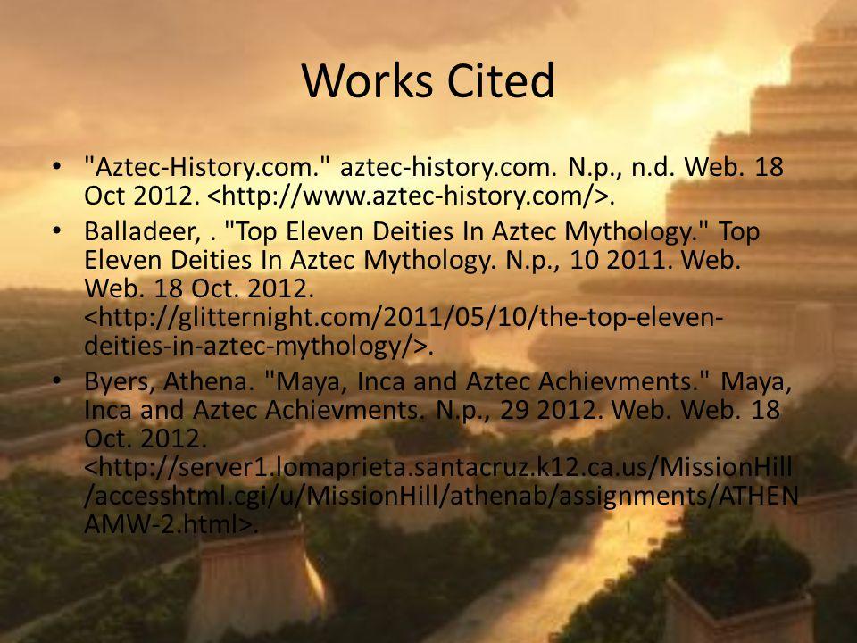 Works Cited Aztec-History.com. aztec-history.com.