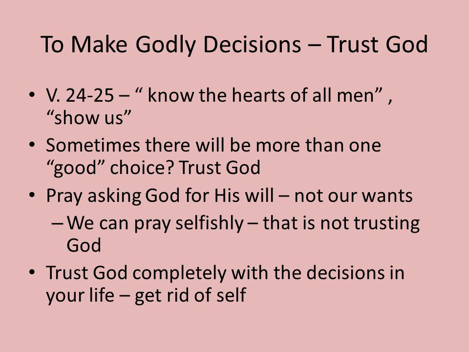 To Make Godly Decisions – Trust God V.