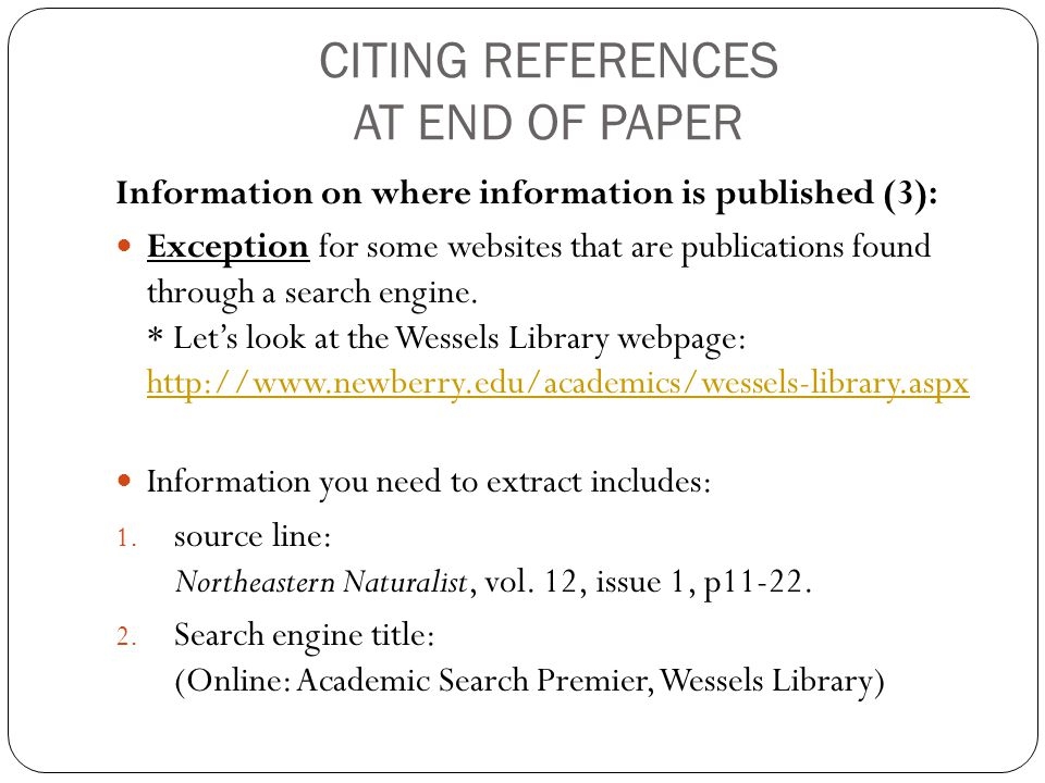 CITING REFERENCES AT END OF PAPER Information on where information is published (3): Exception for some websites that are publications found through a search engine.