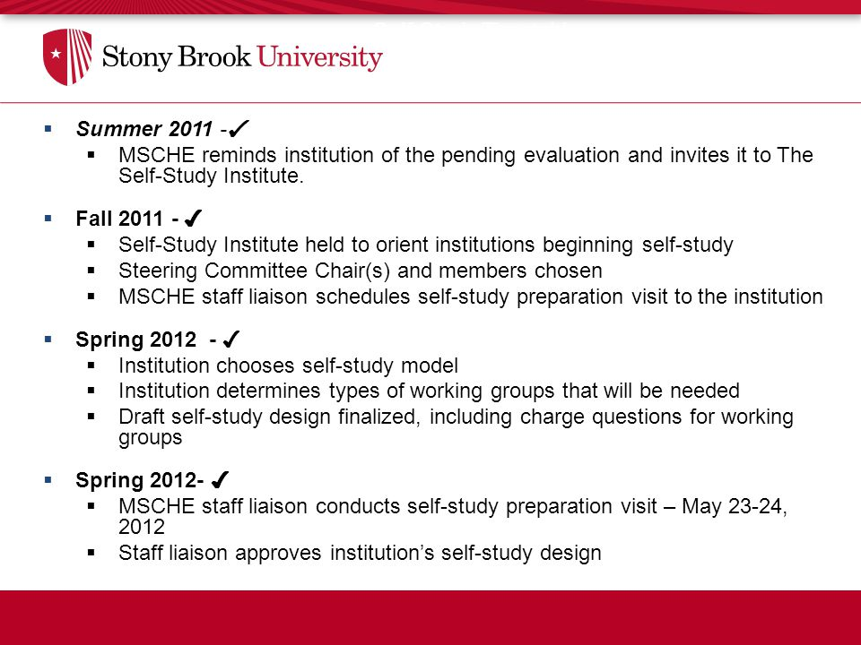 Self-Study Timetable  Summer 2011 - ✔  MSCHE reminds institution of the pending evaluation and invites it to The Self-Study Institute.