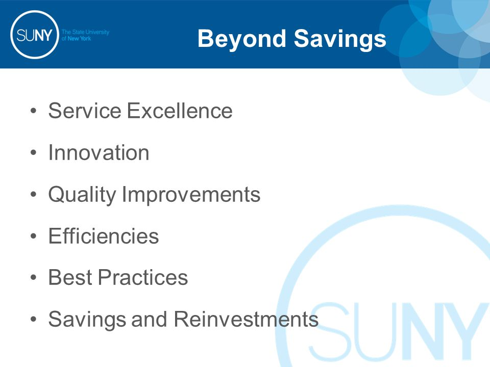 Beyond Savings Service Excellence Innovation Quality Improvements Efficiencies Best Practices Savings and Reinvestments