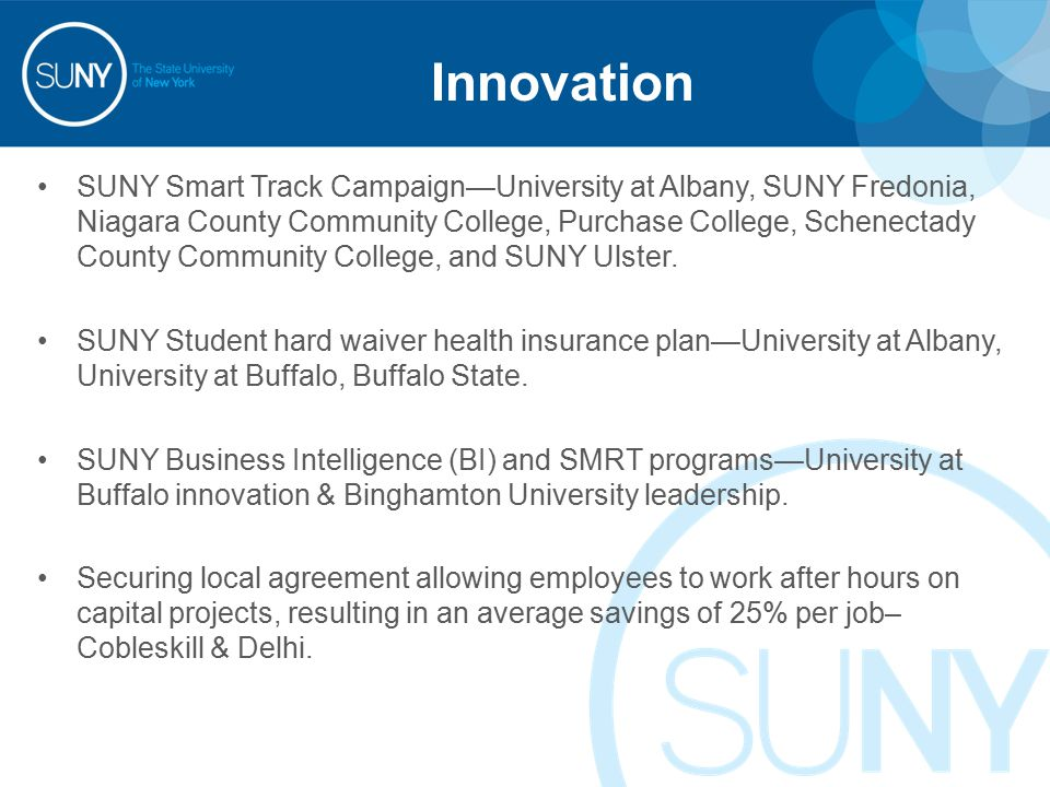Innovation SUNY Smart Track Campaign—University at Albany, SUNY Fredonia, Niagara County Community College, Purchase College, Schenectady County Community College, and SUNY Ulster.