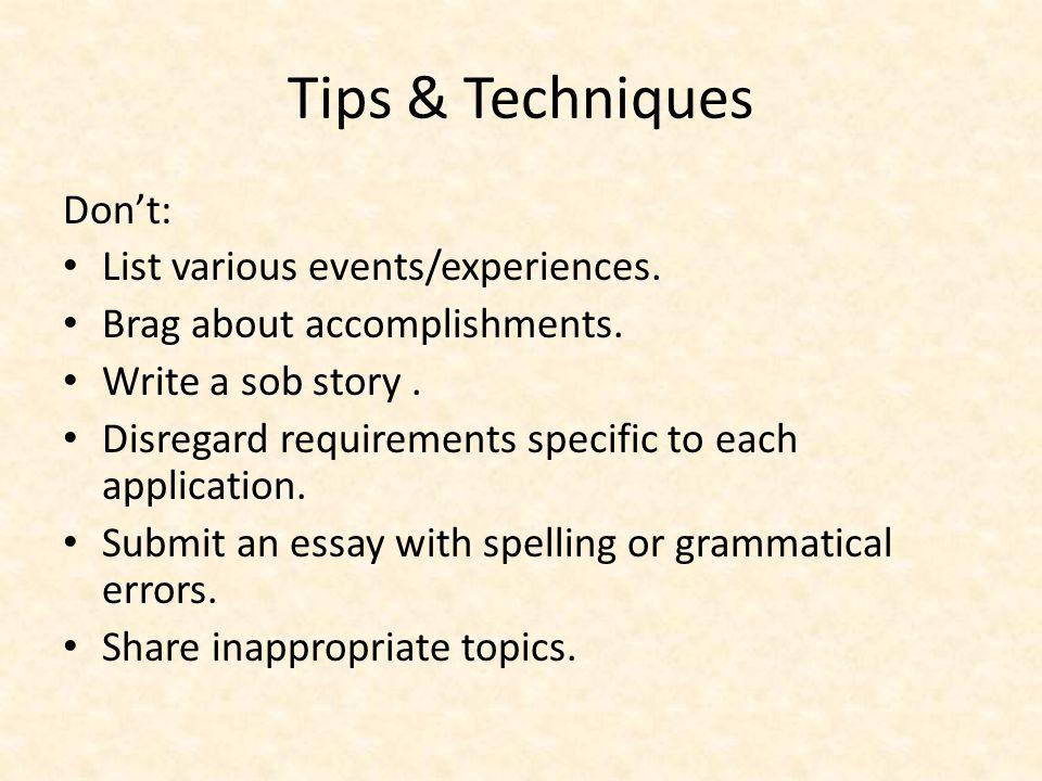 Tips & Techniques Don't: List various events/experiences.