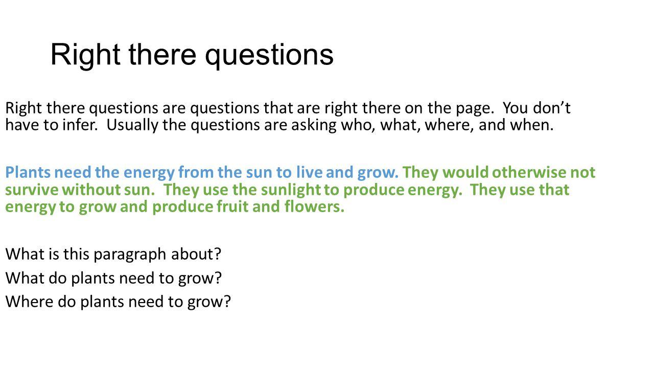 Right there questions Right there questions are questions that are right there on the page.