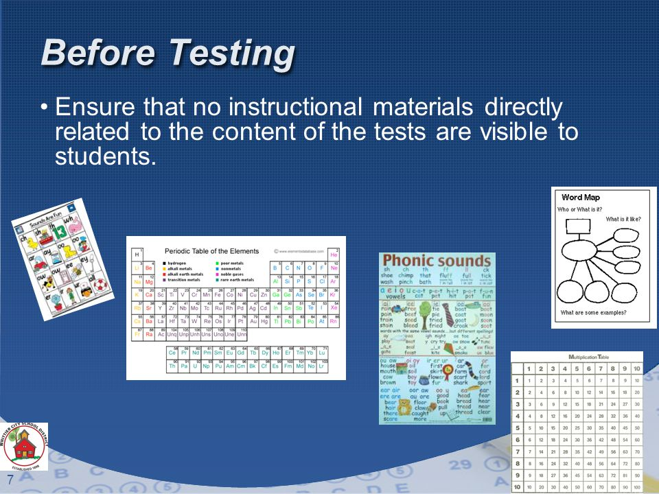8 Before Testing Check out test materials from test site coordinator each day.