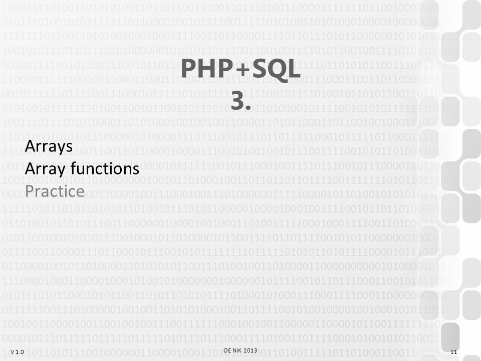 V 1.0 OE NIK 2013 11 PHP+SQL 3. Arrays Array functions Practice