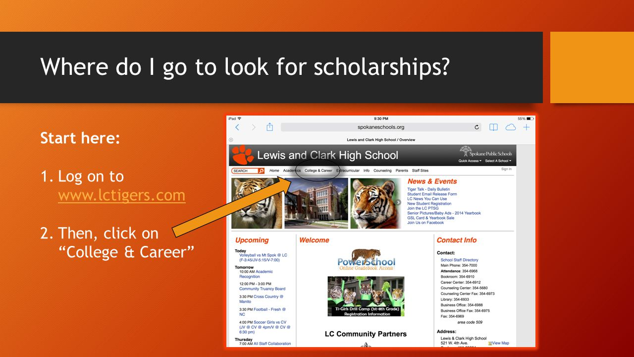"Where do I go to look for scholarships? Start here: 1.Log on to www.lctigers.com www.lctigers.com 2.Then, click on ""College & Career"""