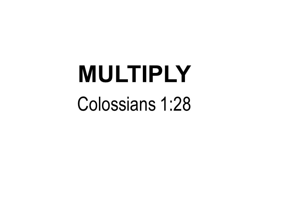 MULTIPLY Colossians 1:28