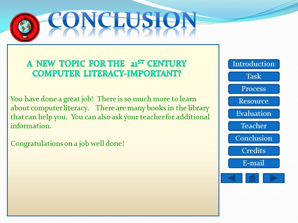 Task Resource Process Evaluation Teacher Conclusion Credits Introduction E-mail You have done a great job.