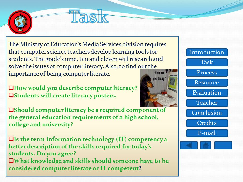Task Resource Process Evaluation Teacher Conclusion Credits Introduction E-mail The grade nine, ten, and eleven students will develop background infor