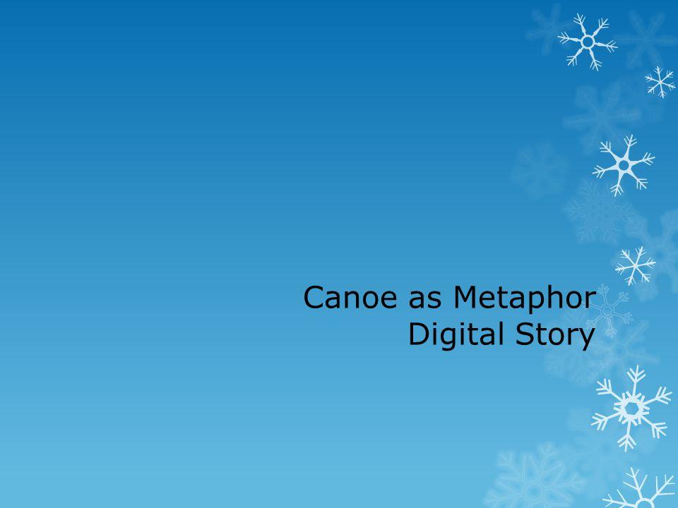 Canoe as Metaphor Digital Story