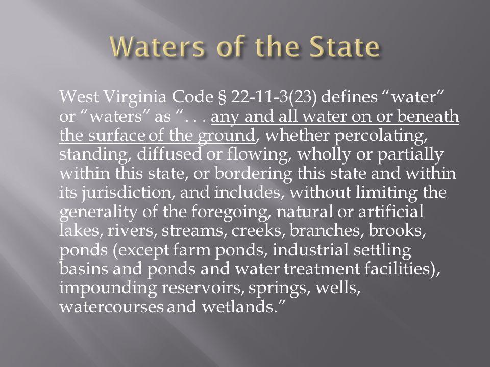 West Virginia Code § 22-11-3(23) defines water or waters as ...