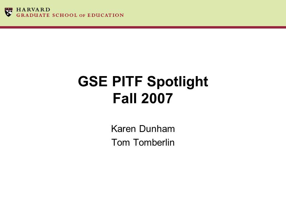 GSE PITF Spotlight Fall 2007 Karen Dunham Tom Tomberlin