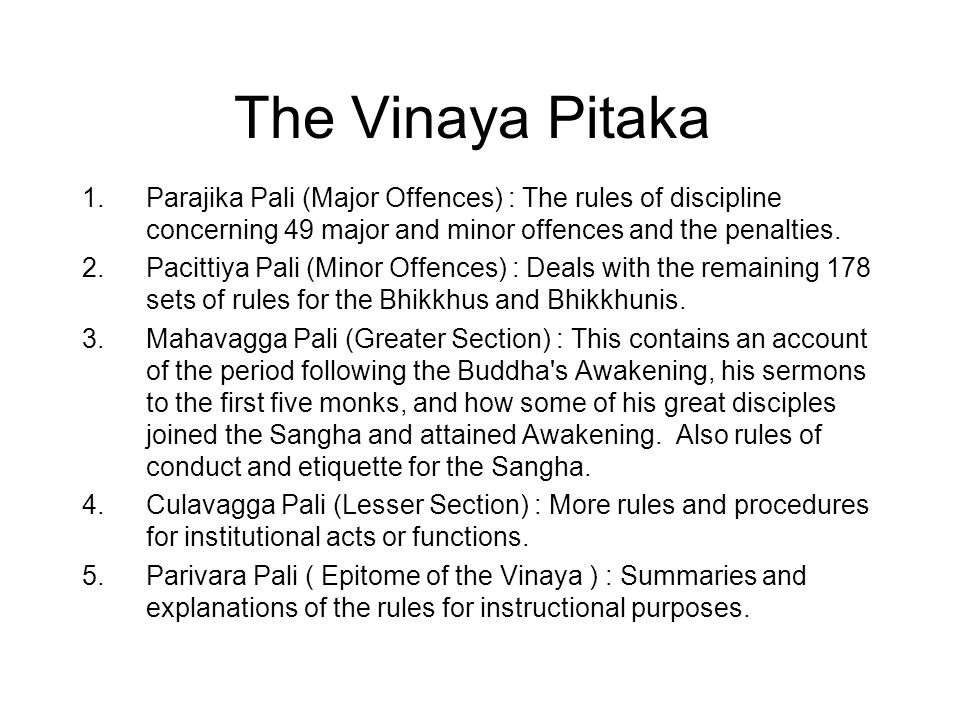The Vinaya Pitaka 1.Parajika Pali (Major Offences) : The rules of discipline concerning 49 major and minor offences and the penalties.