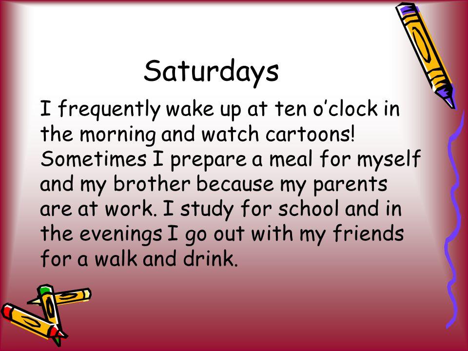 Sundays On Sunday mornings I usually go to church.