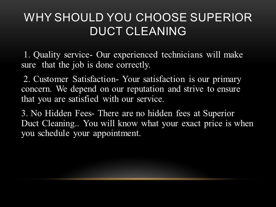 WHY SHOULD YOU CHOOSE SUPERIOR DUCT CLEANING 1.