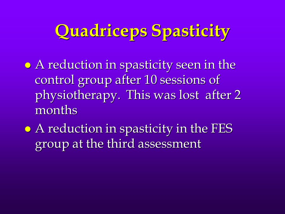 Quadriceps Spasticity l A reduction in spasticity seen in the control group after 10 sessions of physiotherapy.