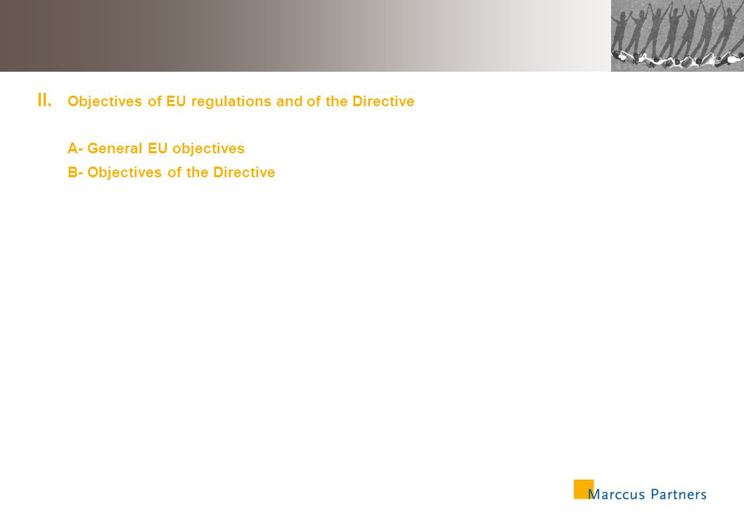 12 II.Objectives of EU regulations and of the Directive A.