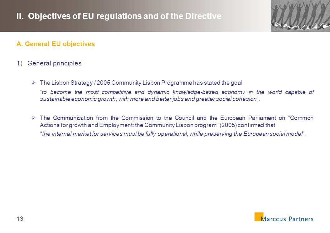 13 II. Objectives of EU regulations and of the Directive A.