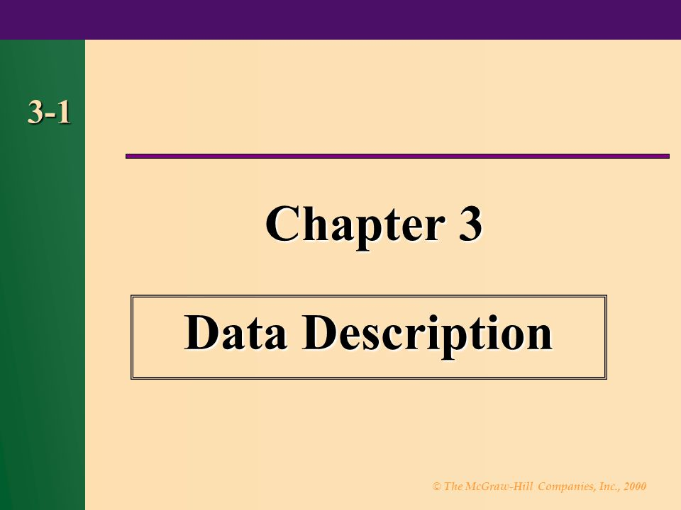 © The McGraw-Hill Companies, Inc., 2000 3-1 Chapter 3 Data Description