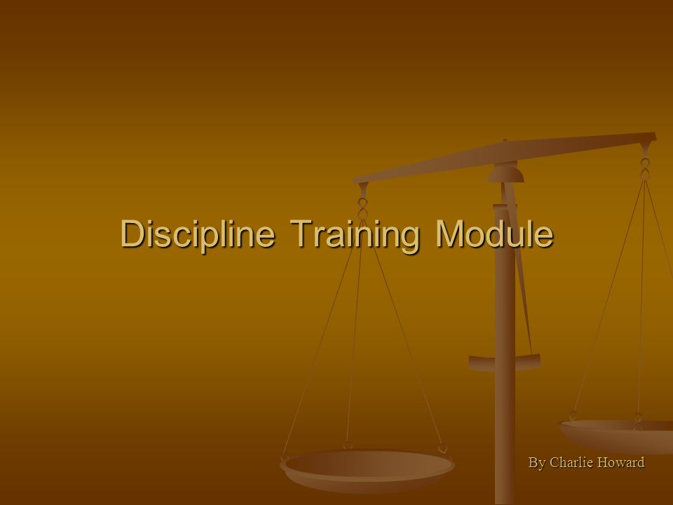 Discipline Training Module By Charlie Howard