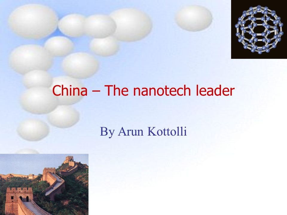 China – The nanotech leader By Arun Kottolli