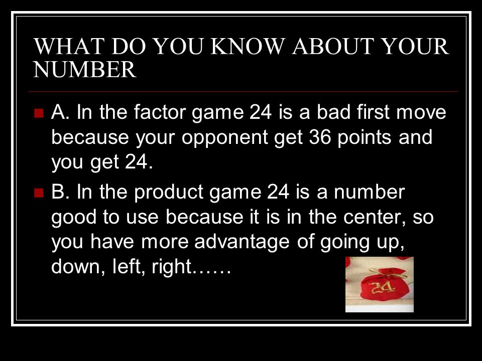 WHAT DO YOU KNOW ABOUT YOUR NUMBER A.