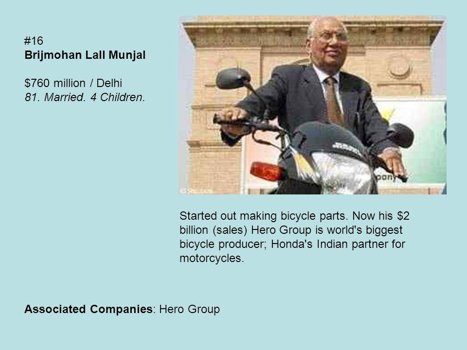 #16 Brijmohan Lall Munjal $760 million / Delhi 81.