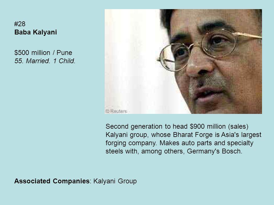#28 Baba Kalyani $500 million / Pune 55. Married.