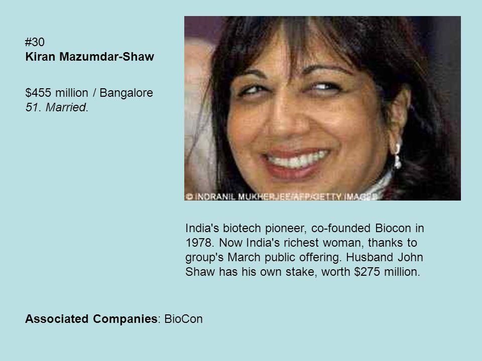 #30 Kiran Mazumdar-Shaw $455 million / Bangalore 51.