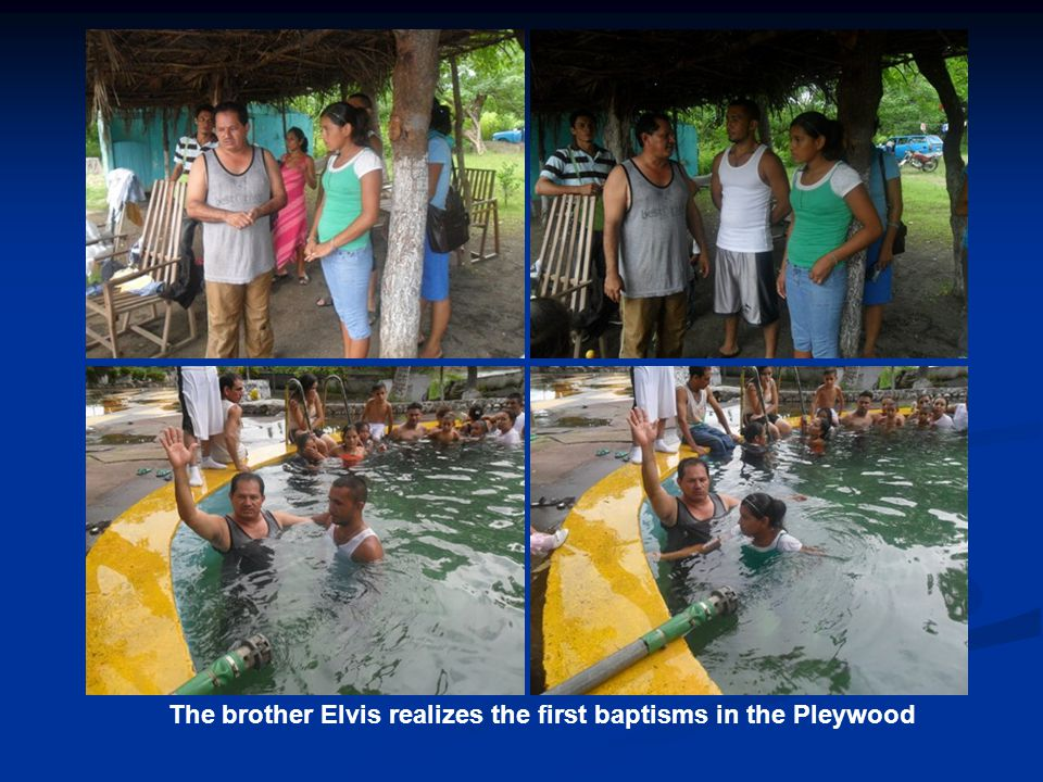 The brother Elvis realizes the first baptisms in the Pleywood