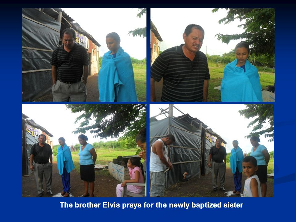 The brother Elvis prays for the newly baptized sister