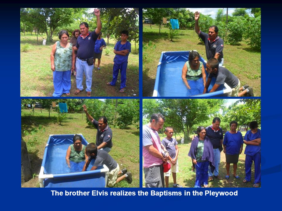 The brother Elvis realizes the Baptisms in the Pleywood