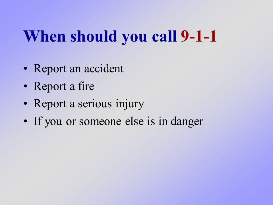 Should you call 9-1-1 if: You fall and skin your knee.