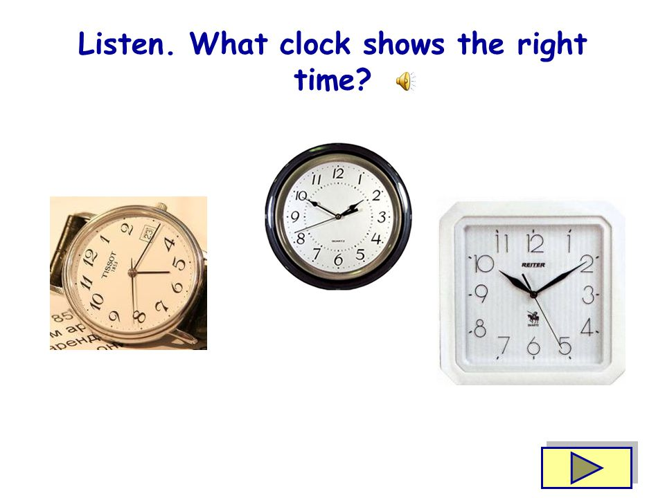 Look at the clock. What's the time.