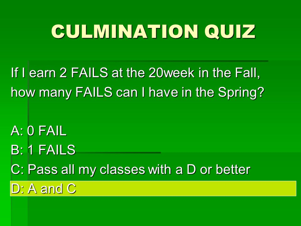 CULMINATION QUIZ If I earned 3 U's in Work Habits and zero U's in Cooperation at the 18week in the Spring, am I still eligible for culmination.