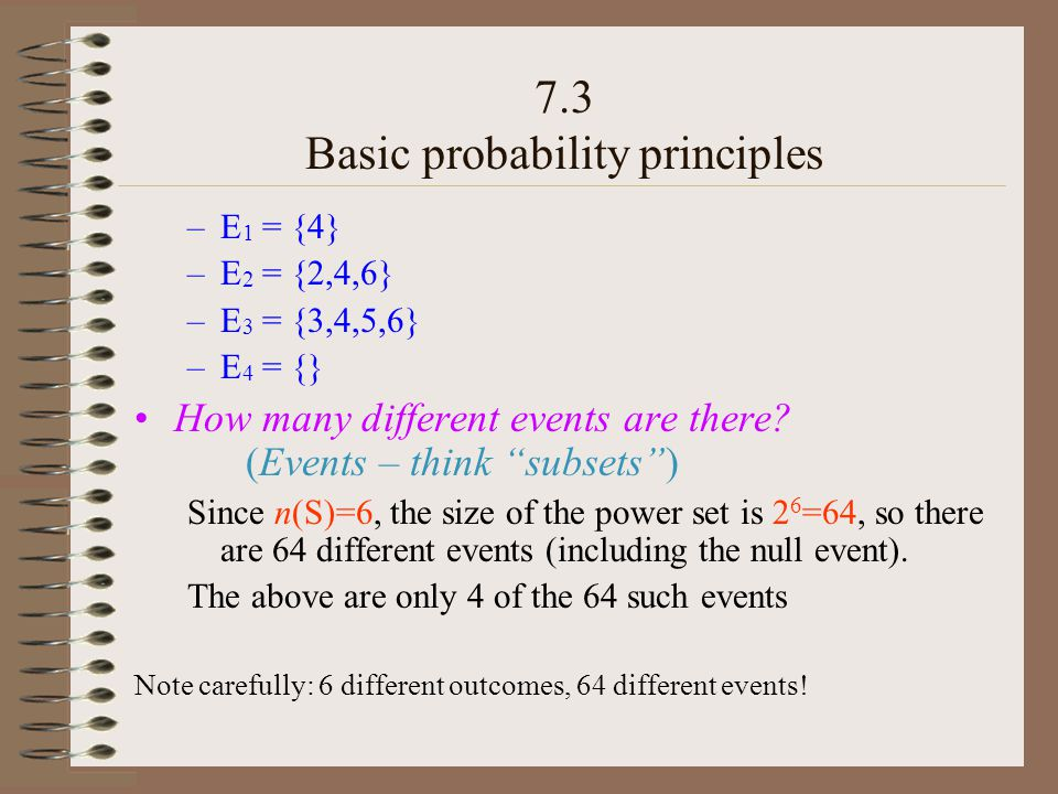 –E 1 = {4} –E 2 = {2,4,6} –E 3 = {3,4,5,6} –E 4 = {} How many different events are there.