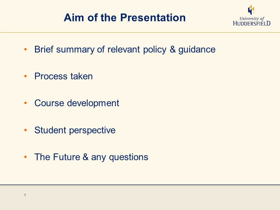1 Aim of the Presentation Brief summary of relevant policy & guidance Process taken Course development Student perspective The Future & any questions