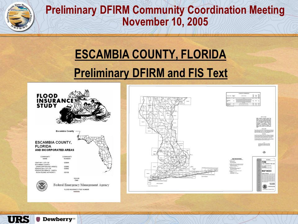 Preliminary DFIRM Community Coordination Meeting November 10, 2005 ESCAMBIA COUNTY, FLORIDA Preliminary DFIRM and FIS Text