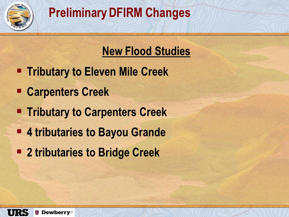 Preliminary DFIRM Changes New Flood Studies  Tributary to Eleven Mile Creek  Carpenters Creek  Tributary to Carpenters Creek  4 tributaries to Bayou Grande  2 tributaries to Bridge Creek