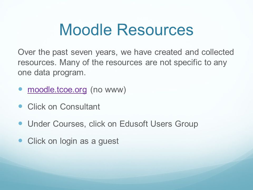 Moodle Resources Over the past seven years, we have created and collected resources.