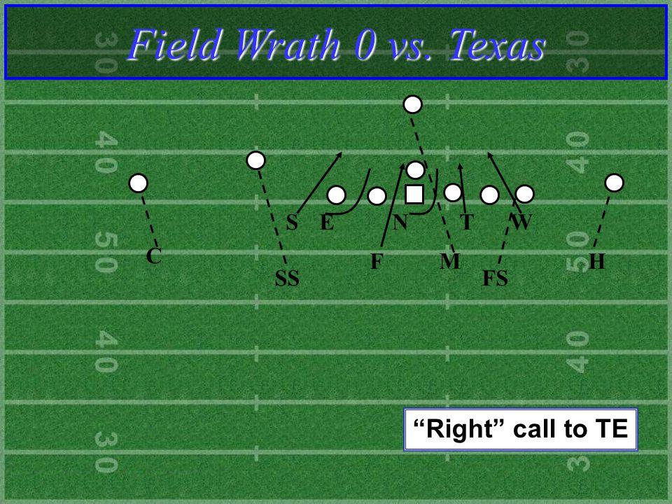 F M STNEW SS C FS H Field Wrath 0 vs. Texas Right call to TE